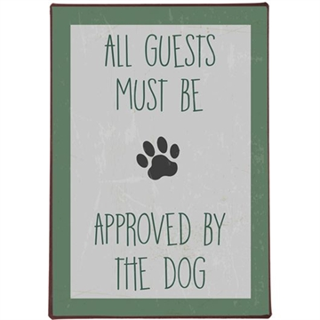 Ib laursen Skilt All guests must be approved by the dog