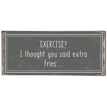 Ib Laursen Metalskilt Exercise? I thought you said extra fries